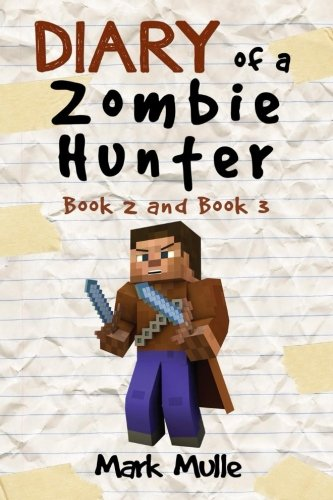 9781537121697: Diary of a Zombie Hunter, Book Two and Book Three (An Unofficial Minecraft Book