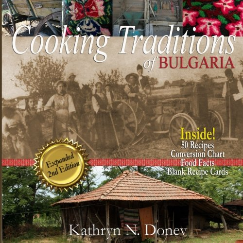 9781537125343: Cooking Traditions of Bulgaria, Expanded Second Edition (Black & White)