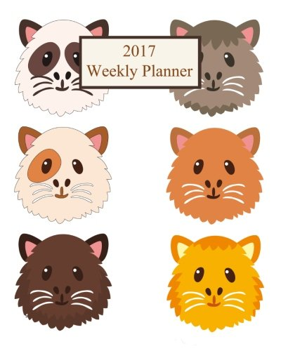 9781537125374: 2017 Weekly Planner: Guinea Pigs! Plan Your Year! (8