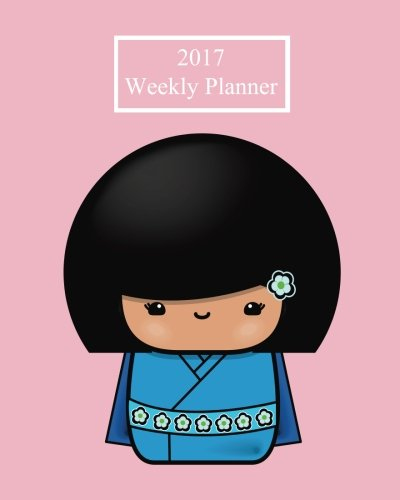 9781537125428: 2017 Weekly Planner: Kawaii! Plan Your Year! (8