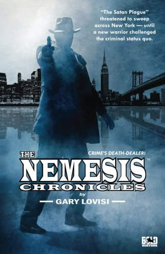 9781537128672: The Nemesis Chronicles: Crime's Death Dealer!