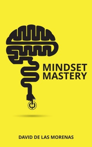 9781537129365: Mindset Mastery: 18 Simple Ways to Program Yourself to Be More Confident, Productive, and Successful