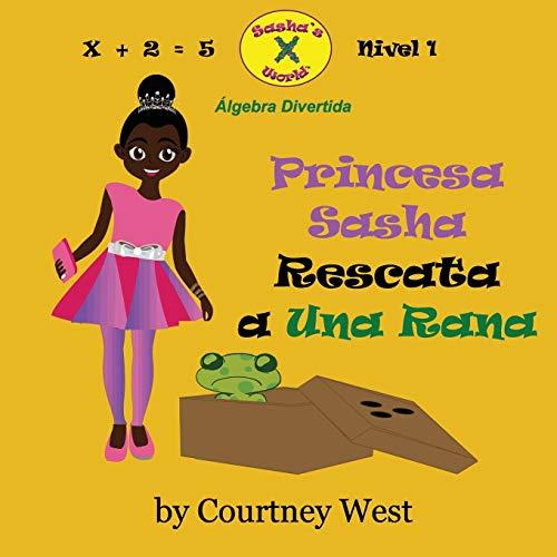 9781537129853: Princesa Sasha Rescata a Una Rana: Algebra Divertida