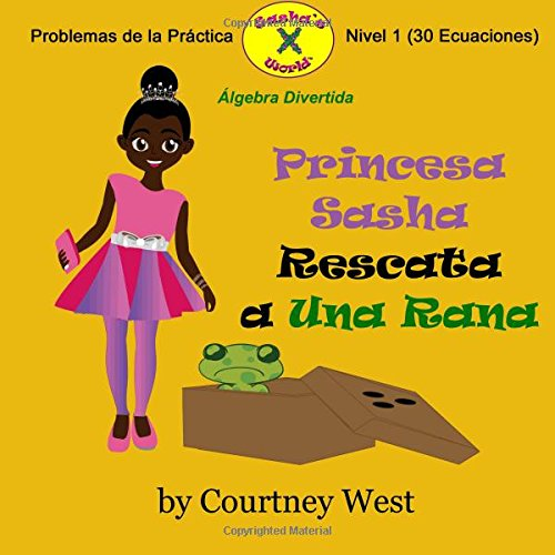 9781537130071: Princesa Sasha Rescata a Una Rana: Algebra Divertida Problemas de la Practica
