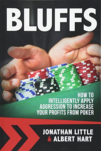 9781537130231: Bluffs: How to Intelligently Apply Aggression to Increase Your Profits from Poker