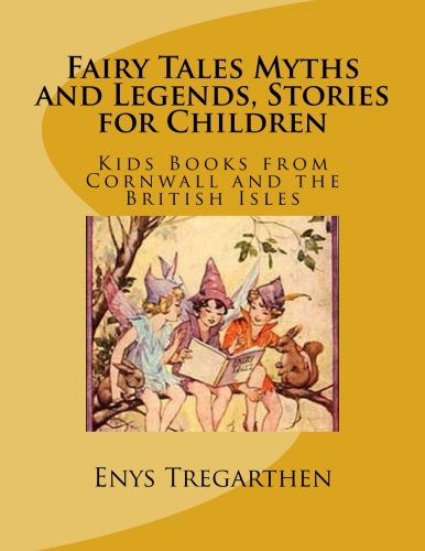 Fairy Tales Myths and Legends, Stories for: Tregarthen, Enys