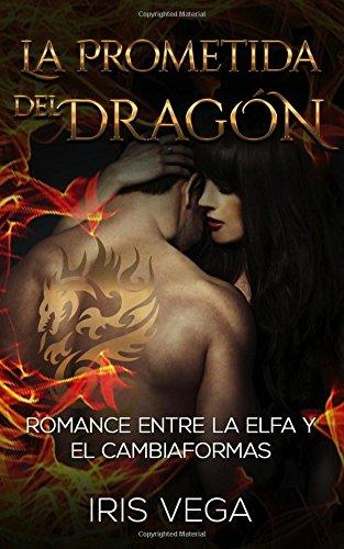 La Prometida del Dragón: Romance entre la: Vega, Iris