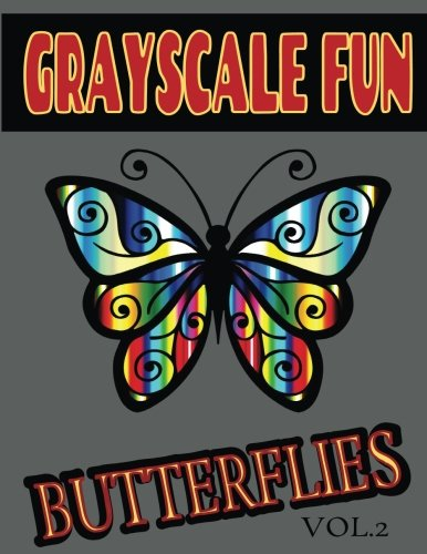 9781537135274: Grayscale Fun BUTTERFLIES Vol.2: Grayscale Fun BUTTERFLIES Vol.2 (Adult Coloring Books) (Grayscale Coloring Books) (Grayscale Adult Coloring) ... (Adult Relaxation) (Grayscale Fun) (Volume 2)