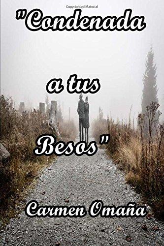 9781537139210: Condenada a tus besos (Spanish Edition)