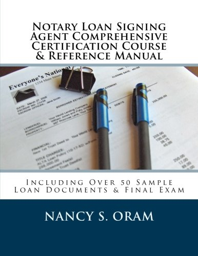 9781537146706: Notary Loan Signing Agent Comprehensive Certification Course & Reference Manual: Including Over 50 Sample Loan Documents & Final Exam