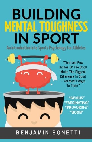 Building Mental Toughness in Sport: An Introduction: Bonetti, Benjamin P.