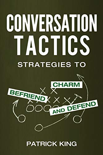 9781537153728: Conversation Tactics: Strategies to Charm, Befriend, and Defend