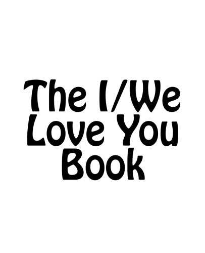 9781537154626: The I/We Love You Book