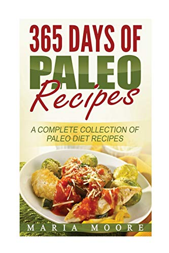 9781537155630: 365 Days Of Paleo Recipes: A Complete Collection Of Paleo Diet Recipes
