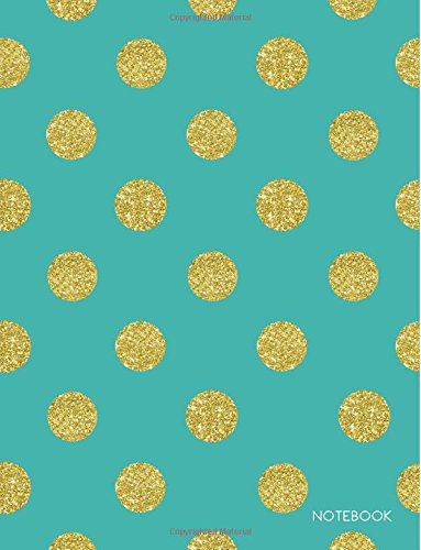 9781537156798: Notebook: Gold Polka Dots on Turquoise Fashion Notebook (8.5 x 11 Large)
