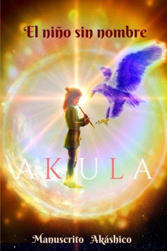 9781537163963: Akula: El niño sin nombre: Volume 1