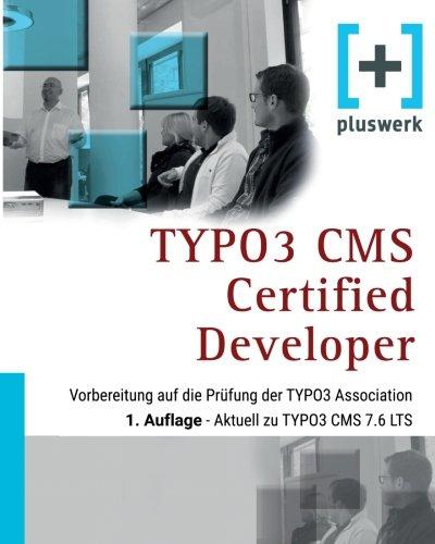 Typo3 CMS Certified Developer: Vorbereitung Auf Die: Lobacher, Patrick