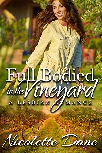9781537165349: Full Bodied In The Vineyard: A Lesbian Romance