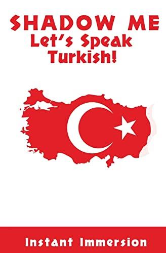 9781537166131: Shadow Me: Let's Speak Turkish!