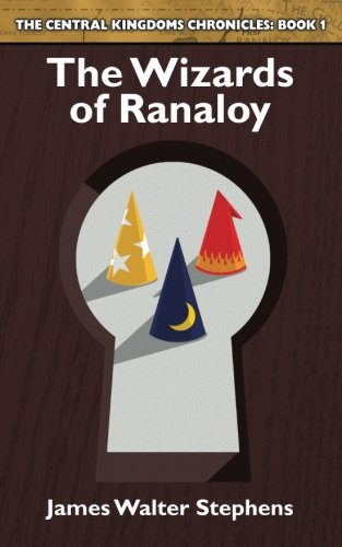 9781537173078: The Wizards of Ranaloy (The Central Kingdoms Chronicles) (Volume 1)