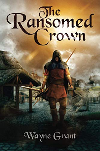 9781537174525: The Ransomed Crown (The Saga of Roland Inness) (Volume 4)