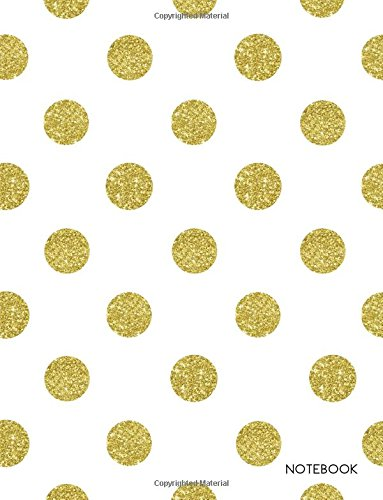 9781537175201: Notebook: Gold Dots on White Fashion Notebook (8.5 x 11 Large)