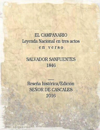 9781537177618: El campanario. Leyenda nacional en tres actos: Salvador Sanfuentes - 1846