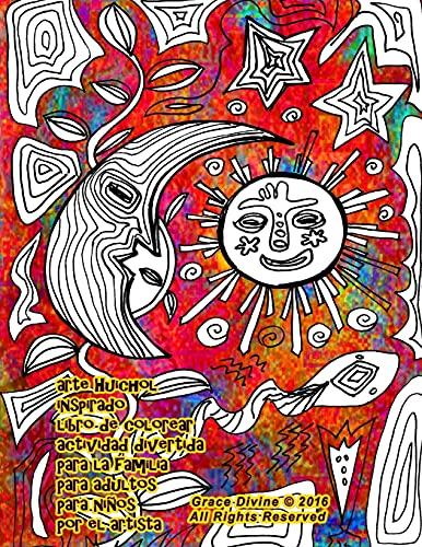 9781537178493: arte Huichol inspirado libro de colorear actividad divertida para la familia para adultos para niños por el artista Grace Divine (Spanish Edition)