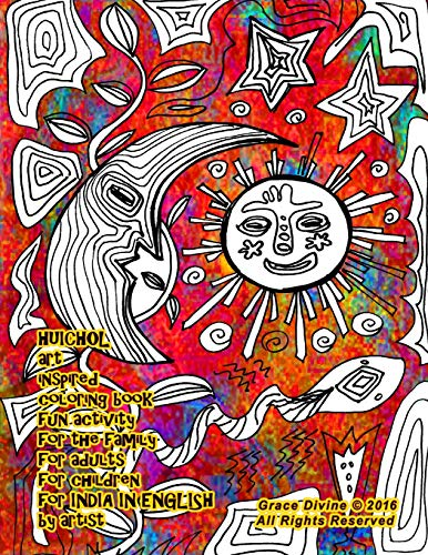 9781537179193: HUICHOL art inspired coloring book fun activity for the family for adults for children for INDIA by artist Grace Divine