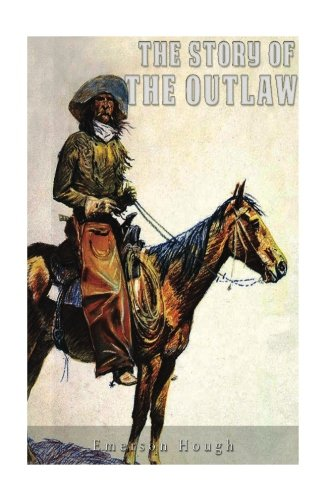 9781537180465: The Story of the Outlaw