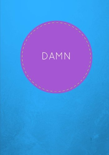 9781537181110: Damn: Lined Journal/Notebook
