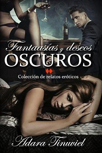 9781537181653: Fantasías y Deseos Oscuros