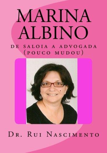 9781537182315: Marina Albino: de saloia a advogada (pouco mudou) (Os Livros da Cavalaria) (Volume 9) (Portuguese Edition)