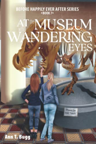 9781537183237: At the Museum, with Wandering Eyes (Before Happily Ever After) (Volume 7)