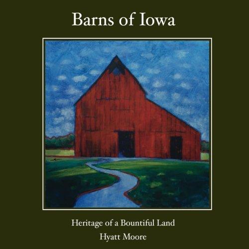 9781537185279: Barns of Iowa: Heritage of a Bountiful Land