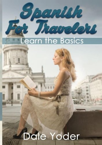 9781537187129: Spanish For Travelers: Learn the Basics