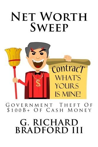 9781537192222: Net Worth Sweep: Government Theft Of $100B+ Of Cash Money