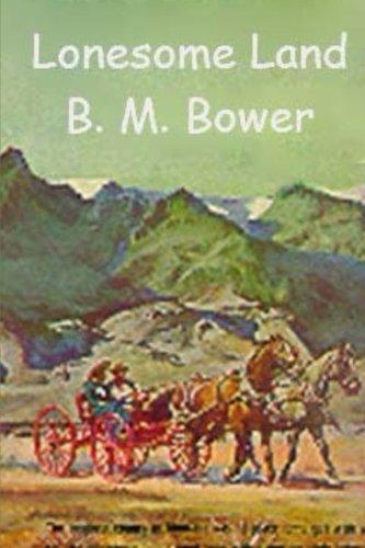 Lonesome Land: Bower, B. M.