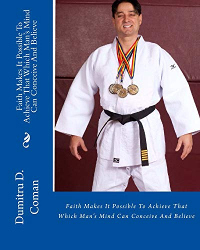 9781537192741: Faith Makes It Possible To Achieve That Which Man's Mind Can Conceive And Believ
