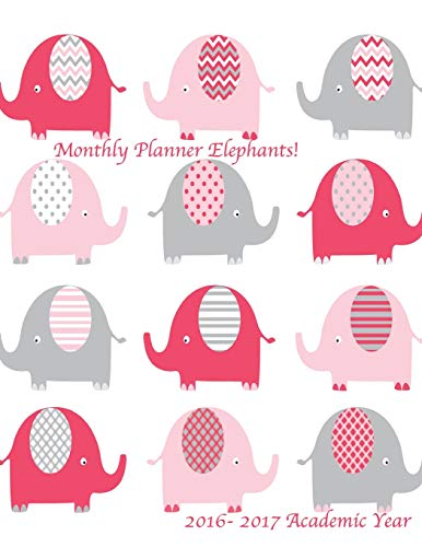 9781537193717: Monthly Planner Elephants! 2016-2017 Academic Year: 8.5x11 Large 16 Month Calendar