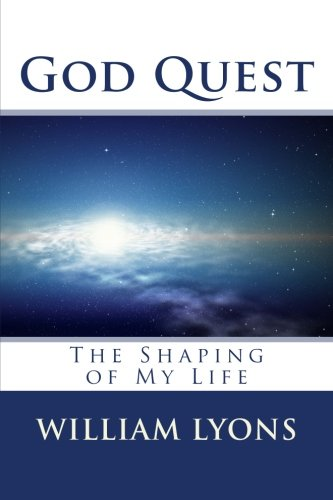 9781537195506: God Quest: The Shaping of My Life