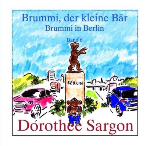 9781537197227: Brummi in Berlin: Brummi, der kleine Baer (Volume 6) (German Edition)