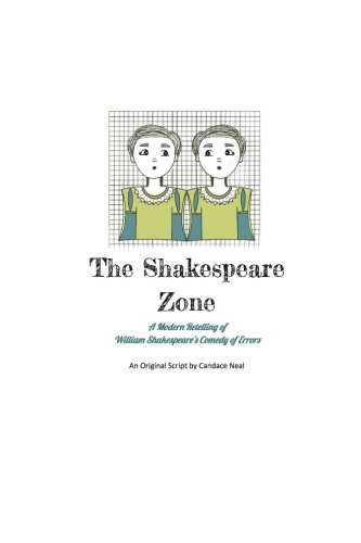 9781537200712: The Shakespeare Zone: A Modern and Unsophisticated Retelling of Shakespeare's Comedy of Errors