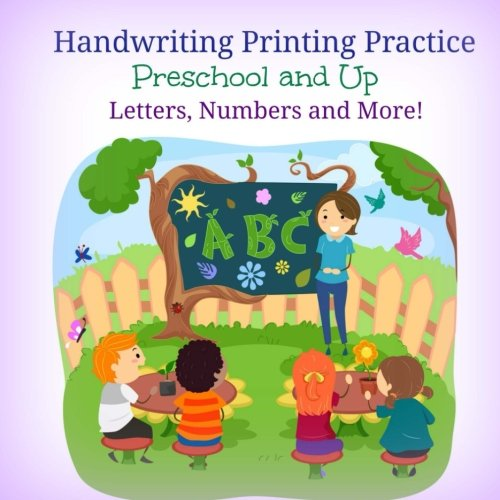 9781537206899: Handwriting Printing Practice: Preschool and Up: Letters, Numbers and More! (Tracing Letters Activity Book for Kids) (Volume 24)