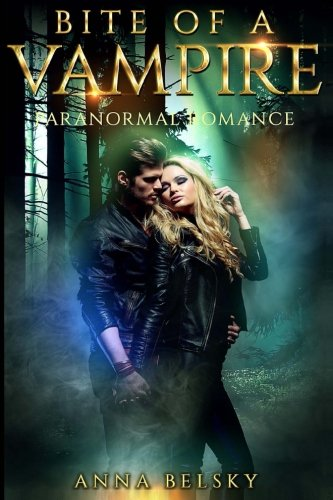 9781537209043: Paranormal Romance: Bite Of A Vampire: Volume 1