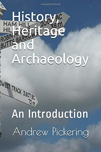 9781537213651: History, Heritage and Archaeology: An Introduction