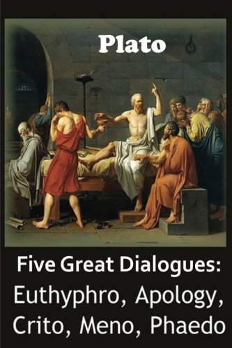 Five Great Dialogues of Plato: Euthyphro, Apology, Crito, Meno, Phaedo: Plato