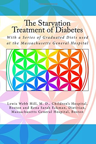9781537215587: The Starvation Treatment of Diabetes: With a Series of Graduated Diets used at the Massachusetts General Hospital