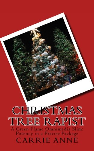 9781537219318: Christmas Tree Rapist: A Green Flame Omnimedia Slim: Potency in a Precise Package