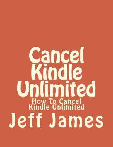 9781537222257: Cancel Kindle Unlimited: How To Cancel Kindle